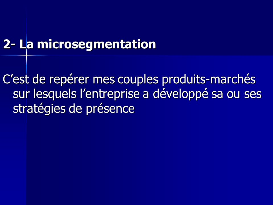 2- La microsegmentation