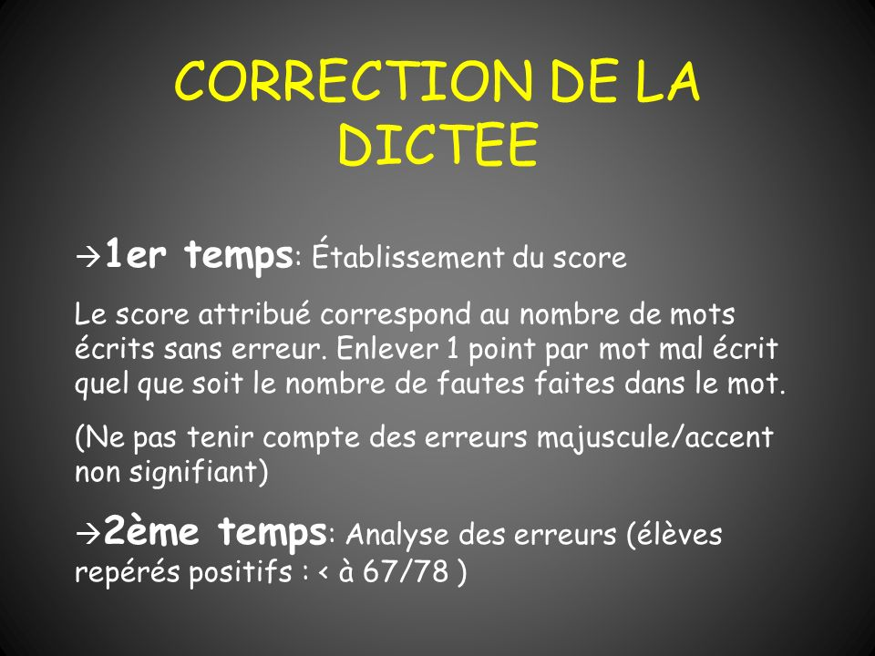 CORRECTION DE LA DICTEE