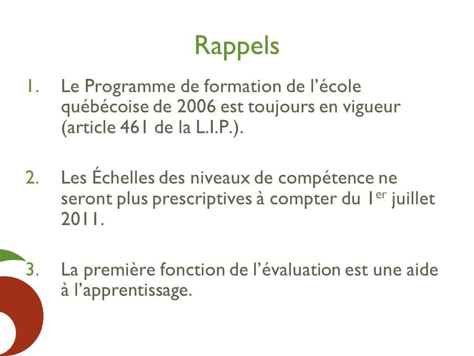 Rappels Le Programme de formation de l'école québécoise de 2006 est toujours en vigueur (article 461 de la L.I.P.).