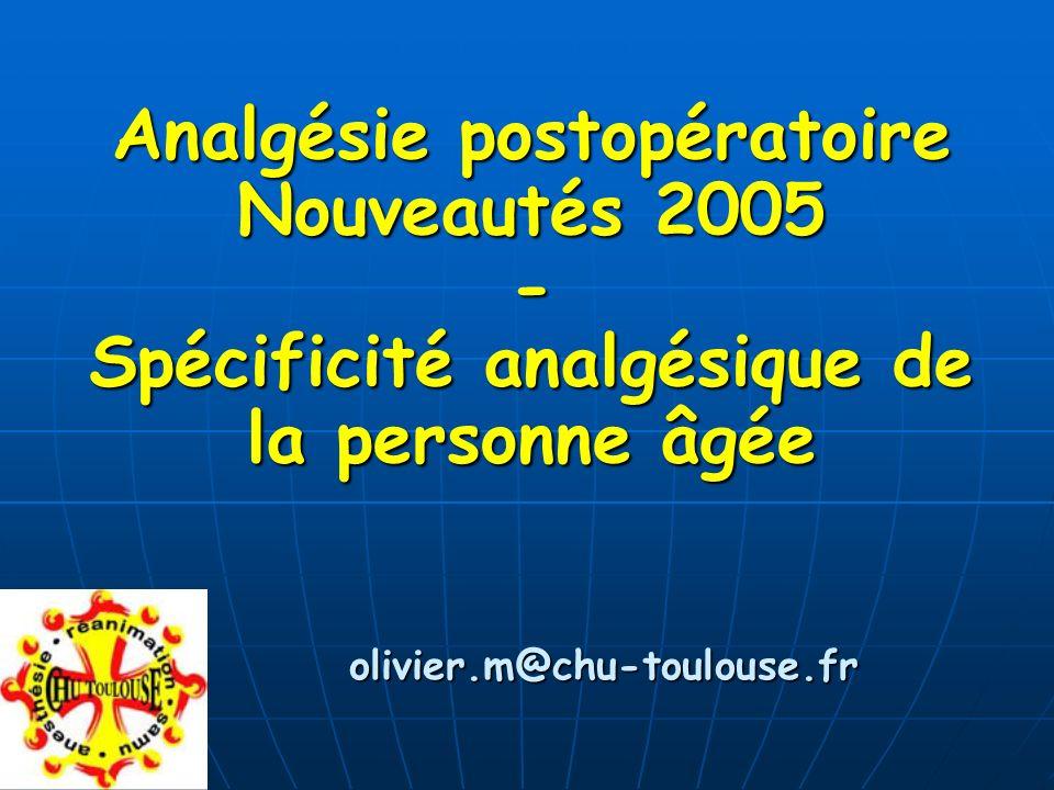 Analgésie postopératoire Nouveautés 2005 - Spécificité analgésique de la personne âgée