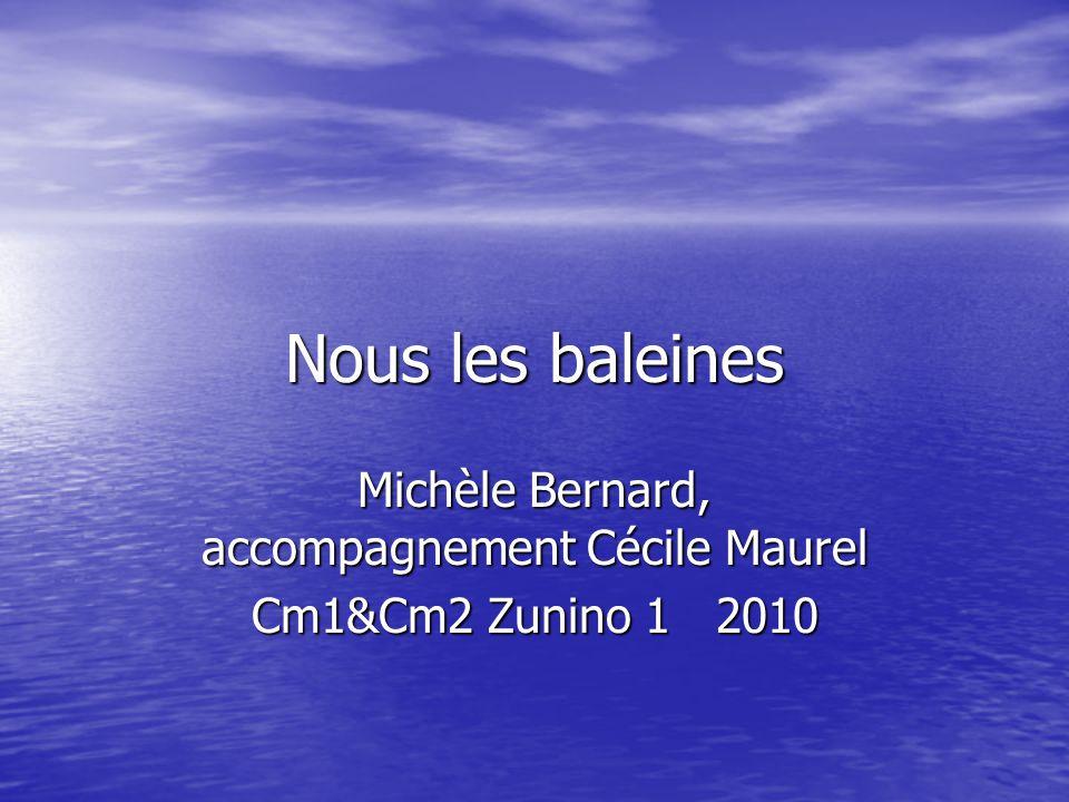 Michèle Bernard, accompagnement Cécile Maurel Cm1&Cm2 Zunino 1 2010