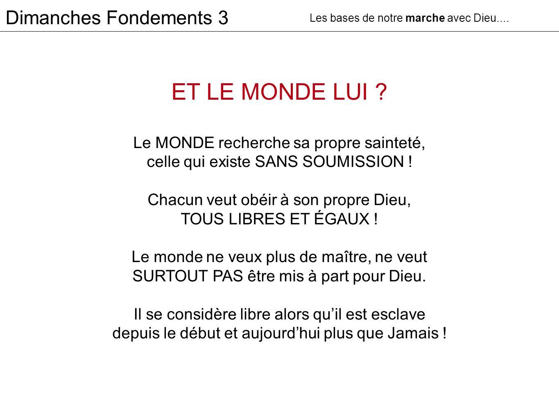 ET LE MONDE LUI Dimanches Fondements 3