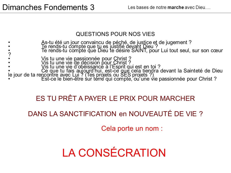 LA CONSÉCRATION Dimanches Fondements 3