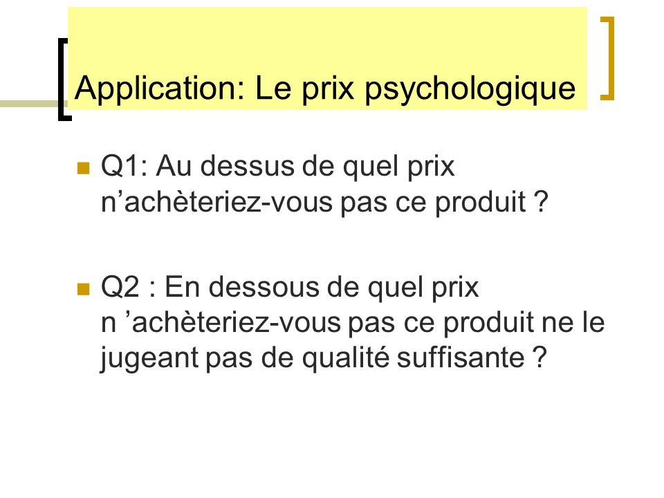 Application: Le prix psychologique