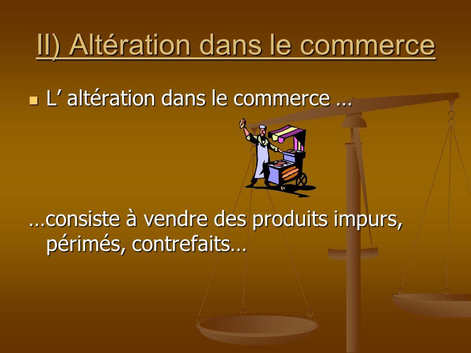 II) Altération dans le commerce