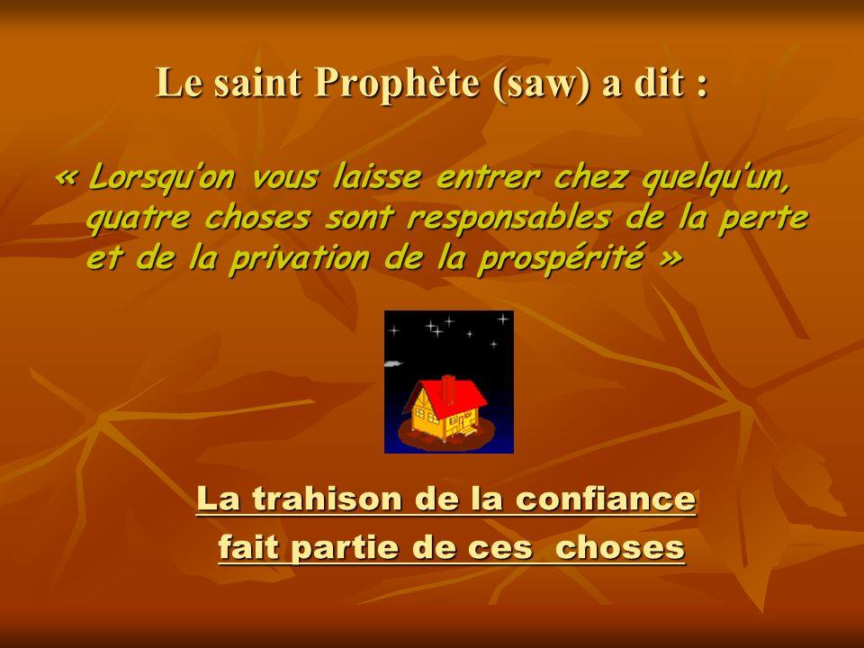 Le saint Prophète (saw) a dit :