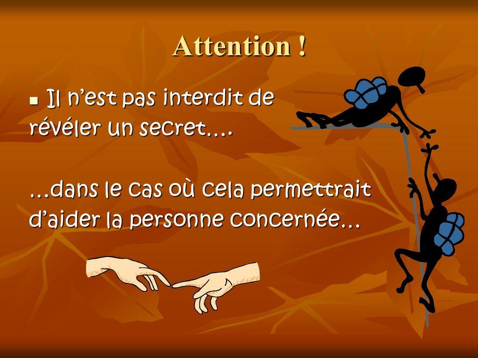 Attention ! Il n'est pas interdit de révéler un secret….