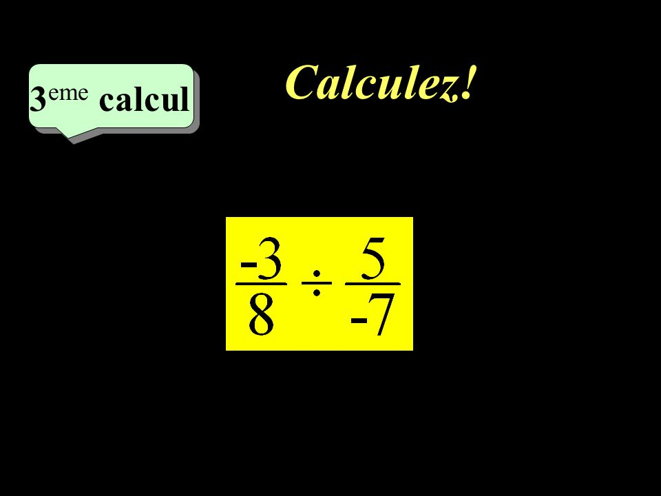 Calculez! 3eme calcul 3eme calcul 1