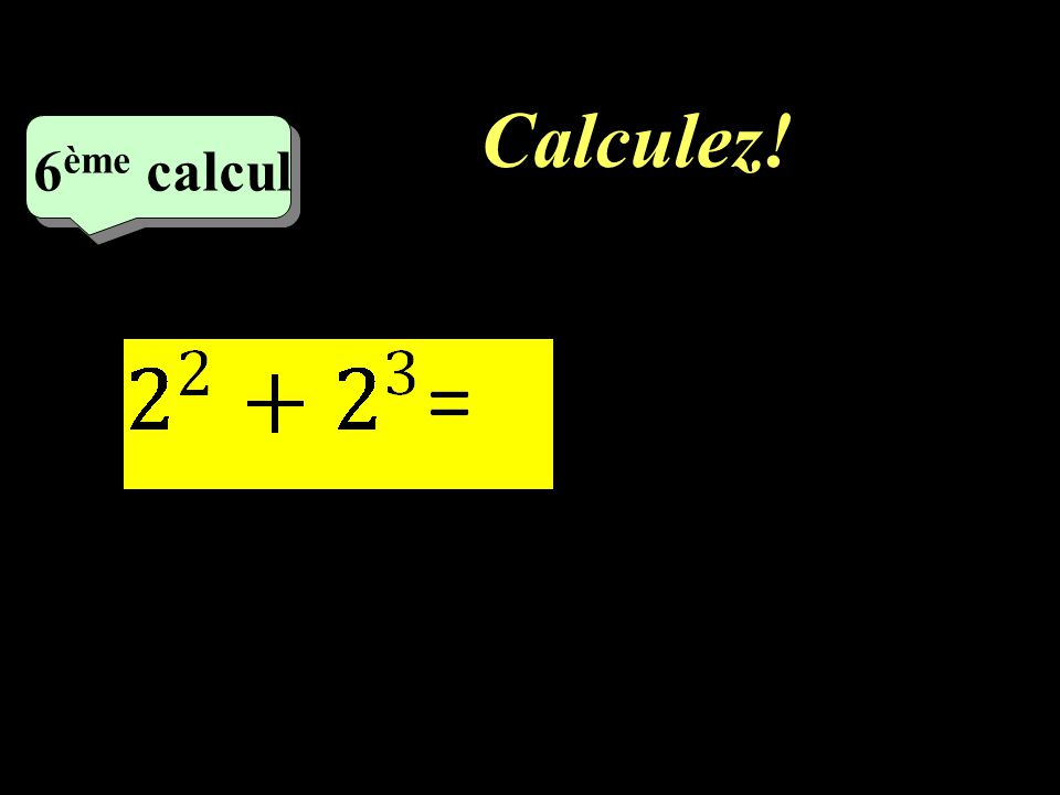 Calculez! 6ème calcul