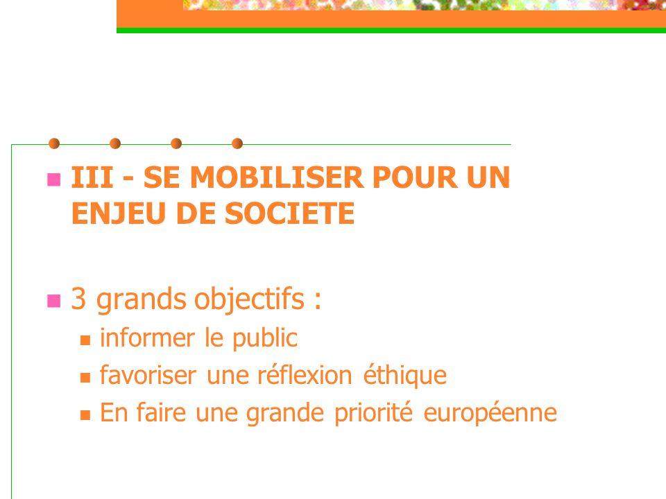 III - SE MOBILISER POUR UN ENJEU DE SOCIETE