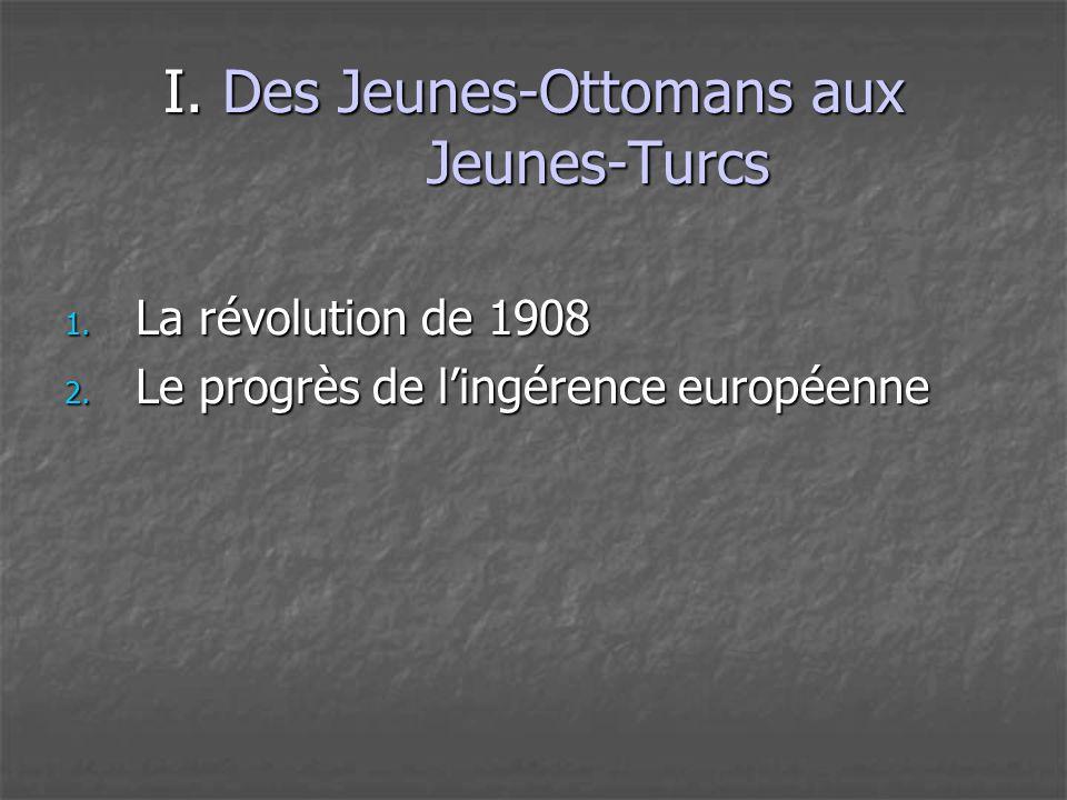 I. Des Jeunes-Ottomans aux Jeunes-Turcs