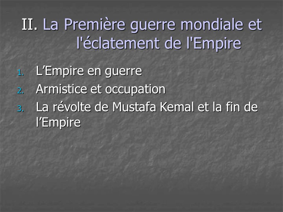 II. La Première guerre mondiale et l éclatement de l Empire