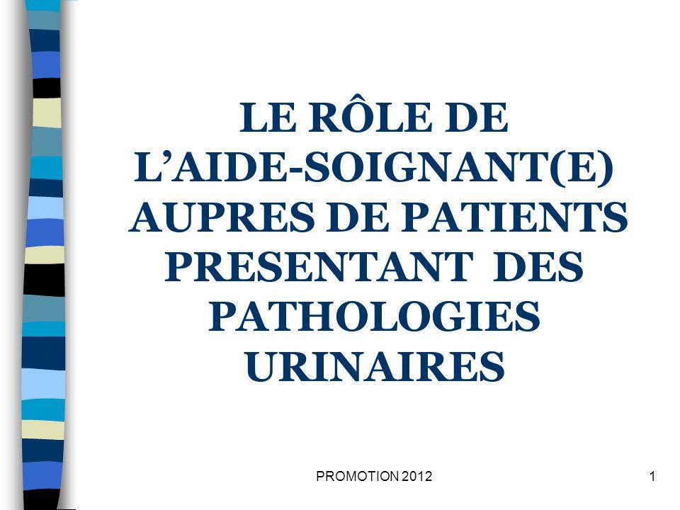 LE RÔLE DE L'AIDE-SOIGNANT(E) AUPRES DE PATIENTS PRESENTANT DES PATHOLOGIES URINAIRES