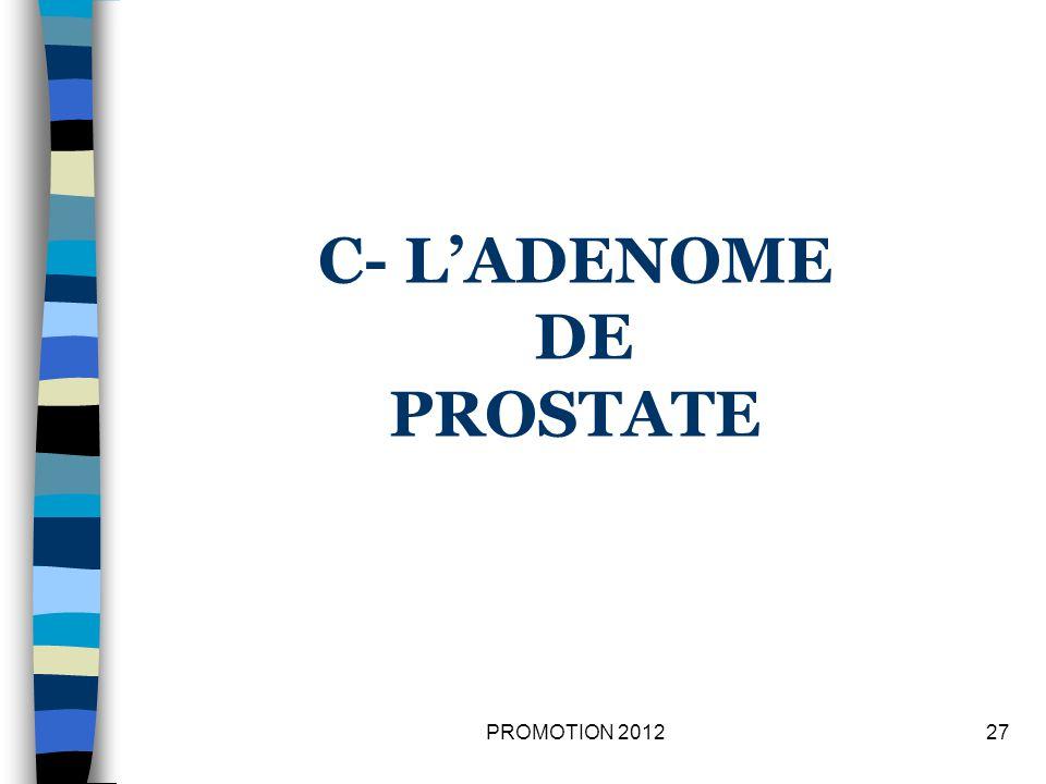 C- L'ADENOME DE PROSTATE