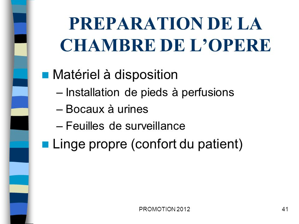 PREPARATION DE LA CHAMBRE DE L'OPERE