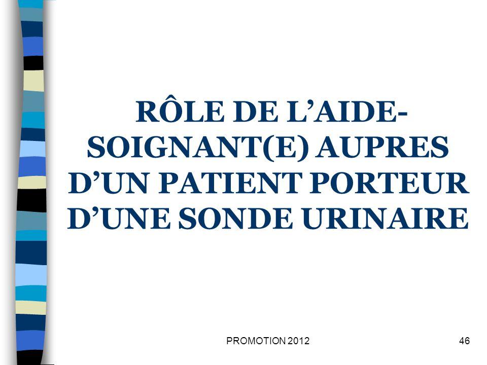 RÔLE DE L'AIDE-SOIGNANT(E) AUPRES D'UN PATIENT PORTEUR D'UNE SONDE URINAIRE