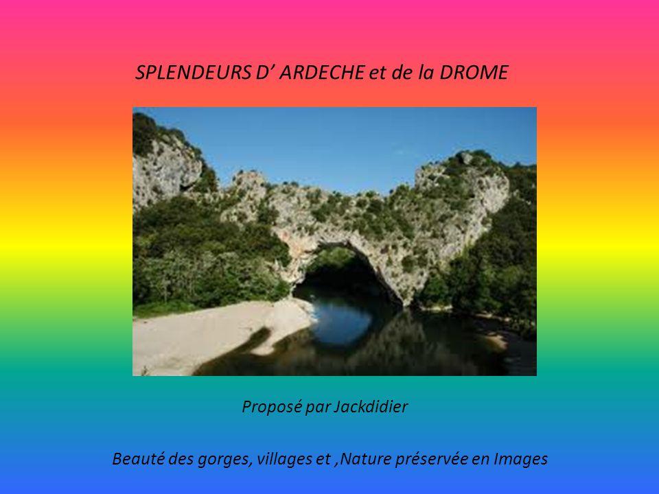 SPLENDEURS D' ARDECHE et de la DROME