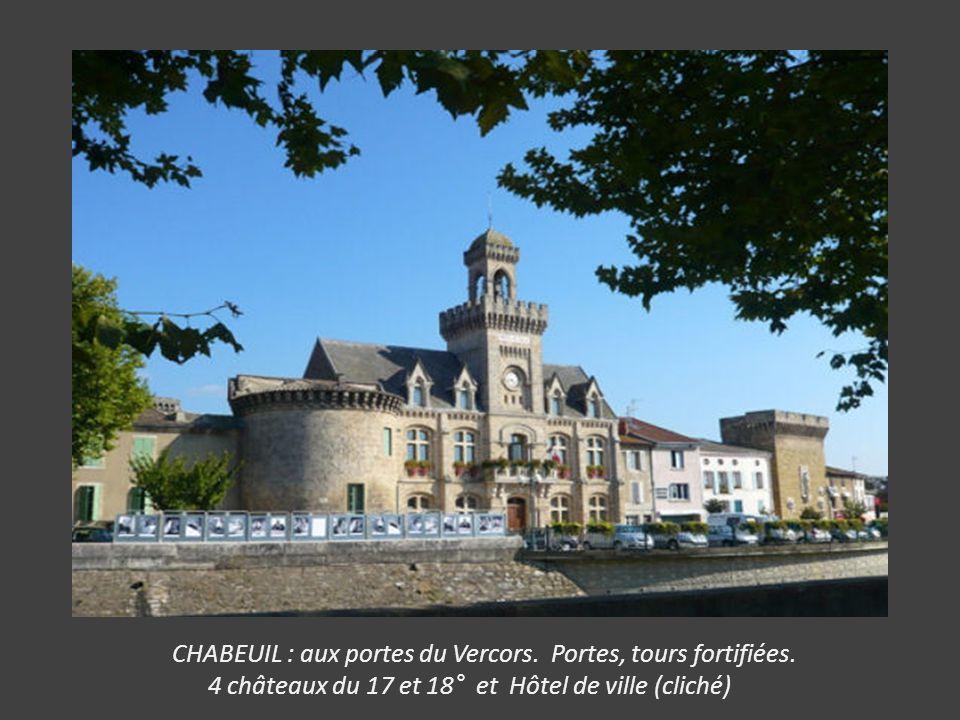 CHABEUIL : aux portes du Vercors. Portes, tours fortifiées.