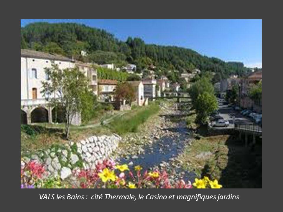 VALS les Bains : cité Thermale, le Casino et magnifiques jardins