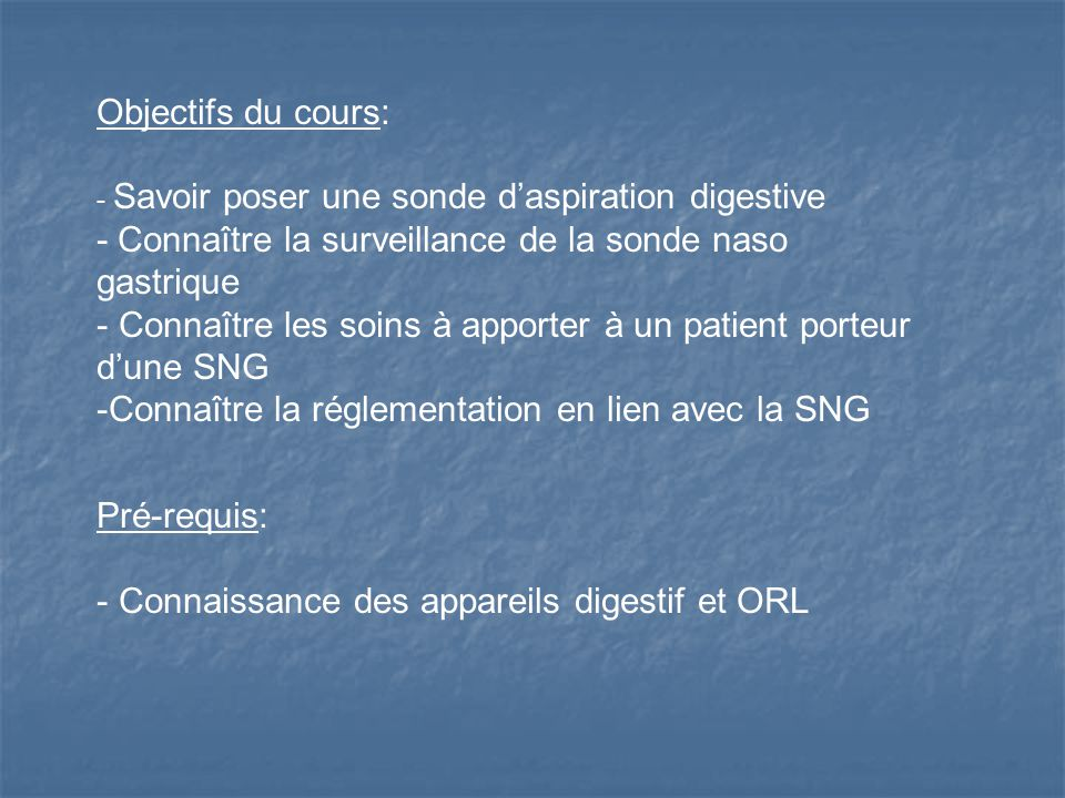 - Connaître la surveillance de la sonde naso gastrique
