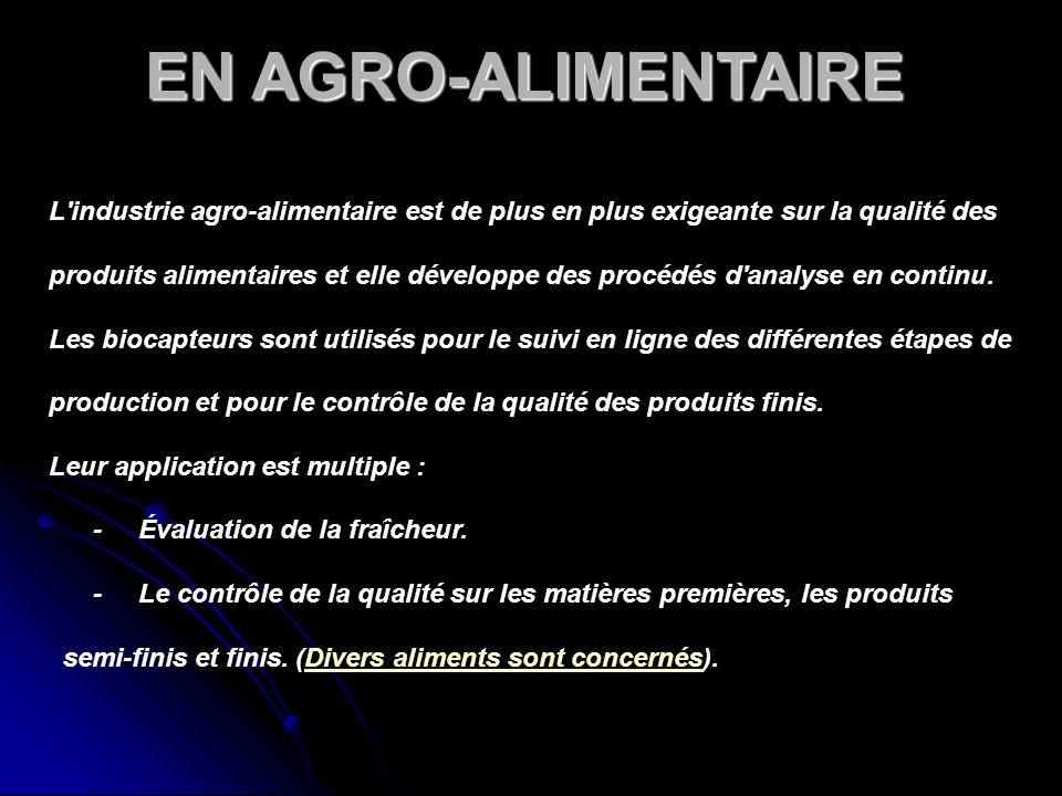 EN AGRO-ALIMENTAIRE L industrie agro-alimentaire est de plus en plus exigeante sur la qualité des.