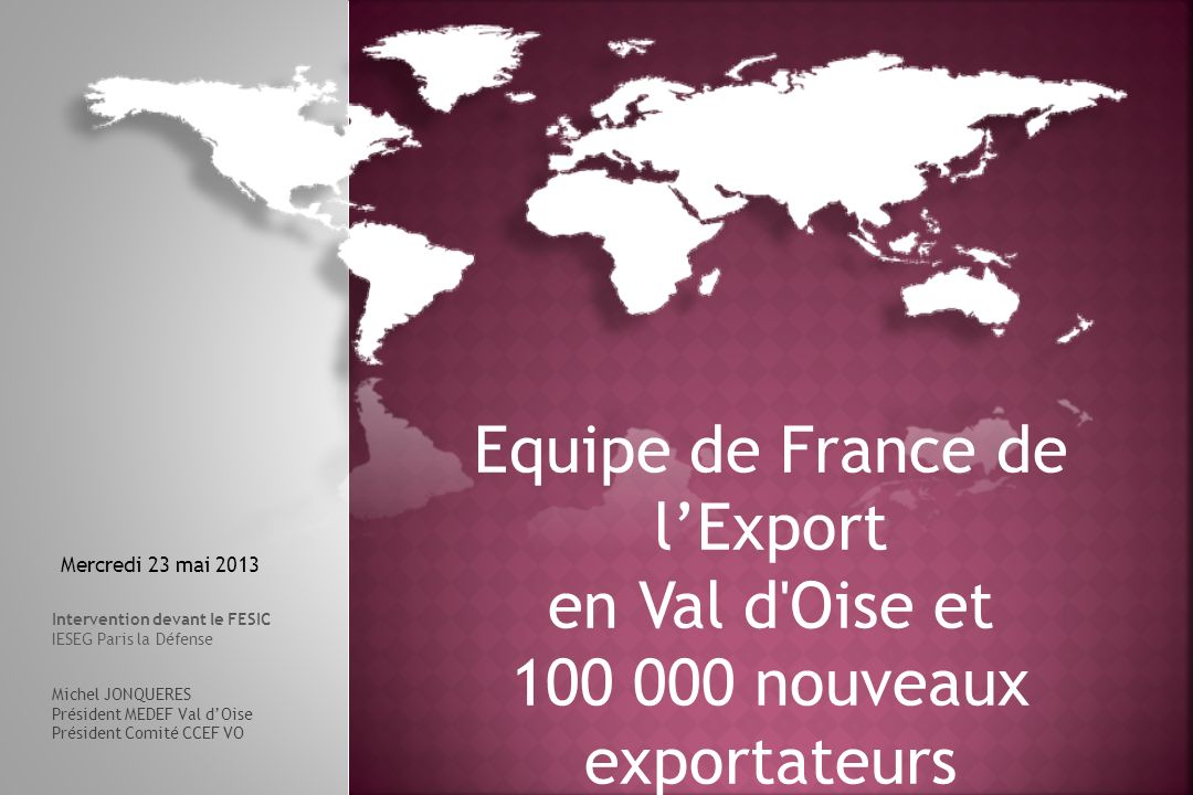 Equipe de France de l'Export en Val d Oise et 100 000 nouveaux exportateurs