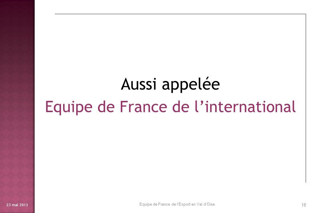 Aussi appelée Equipe de France de l'international