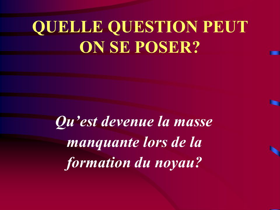 QUELLE QUESTION PEUT ON SE POSER