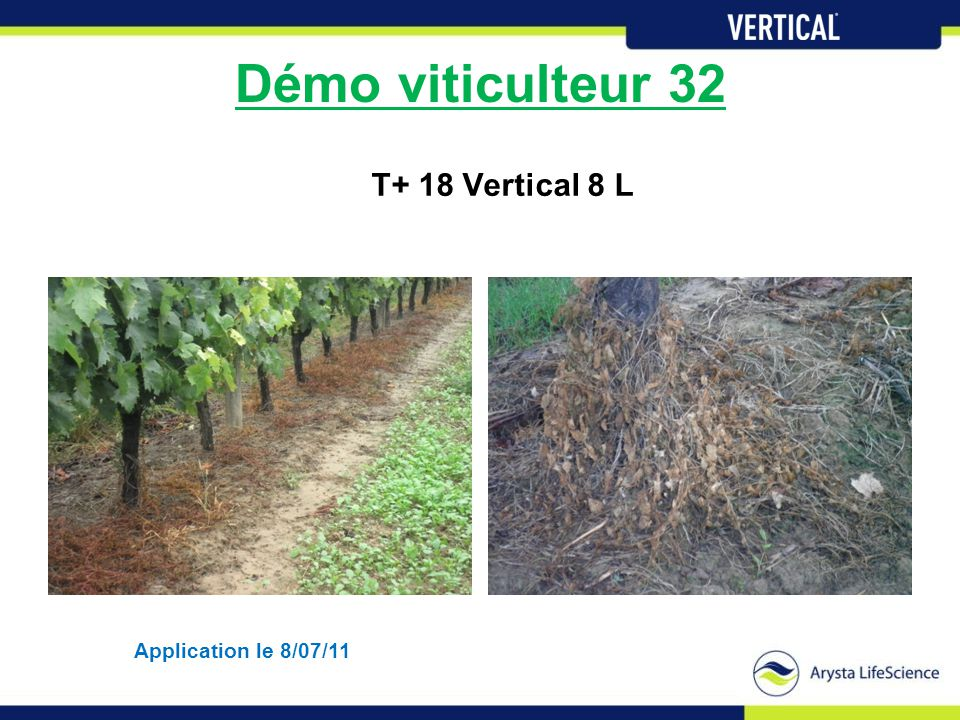 Démo viticulteur 32 T+ 18 Vertical 8 L Application le 8/07/11