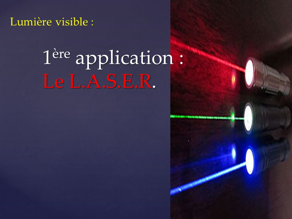 1ère application : Le L.A.S.E.R.