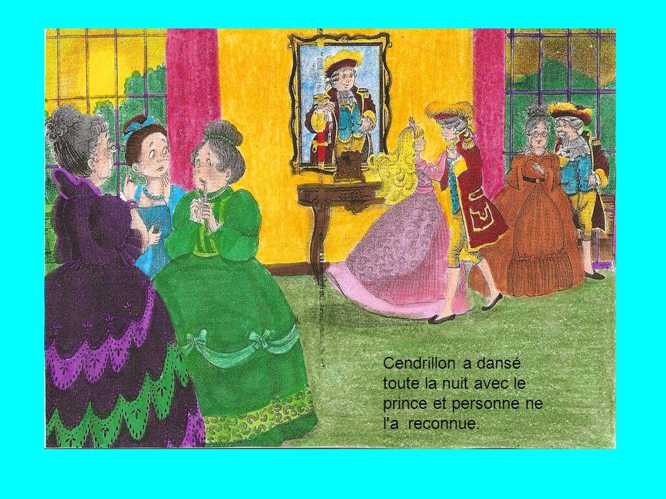 Cendrillon a dansé toute la nuit avec le prince et personne ne l a reconnue.