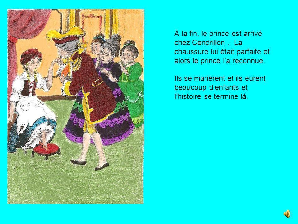 À la fin, le prince est arrivé chez Cendrillon