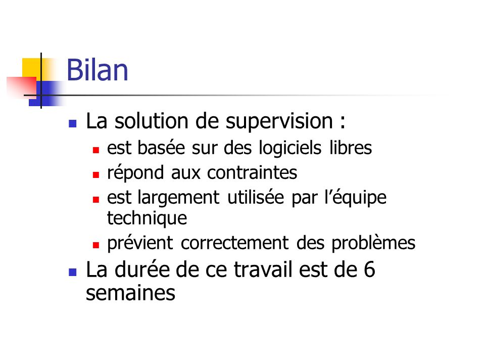 Bilan La solution de supervision :