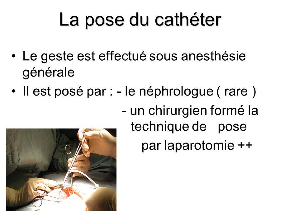 La pose du cathéter Le geste est effectué sous anesthésie générale