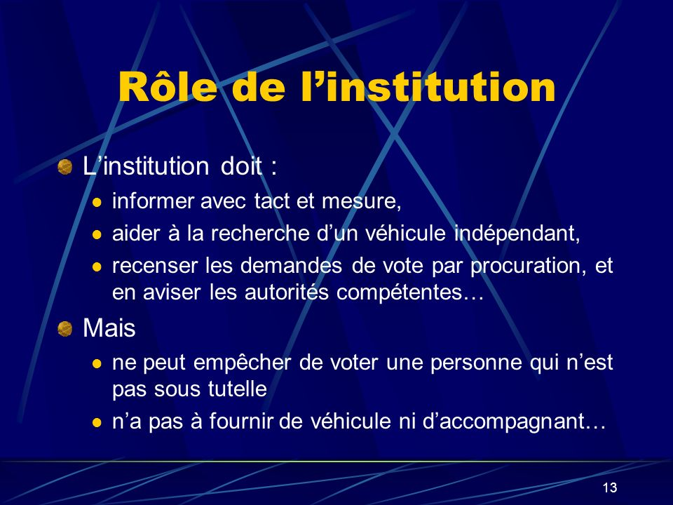 Rôle de l'institution L'institution doit : Mais
