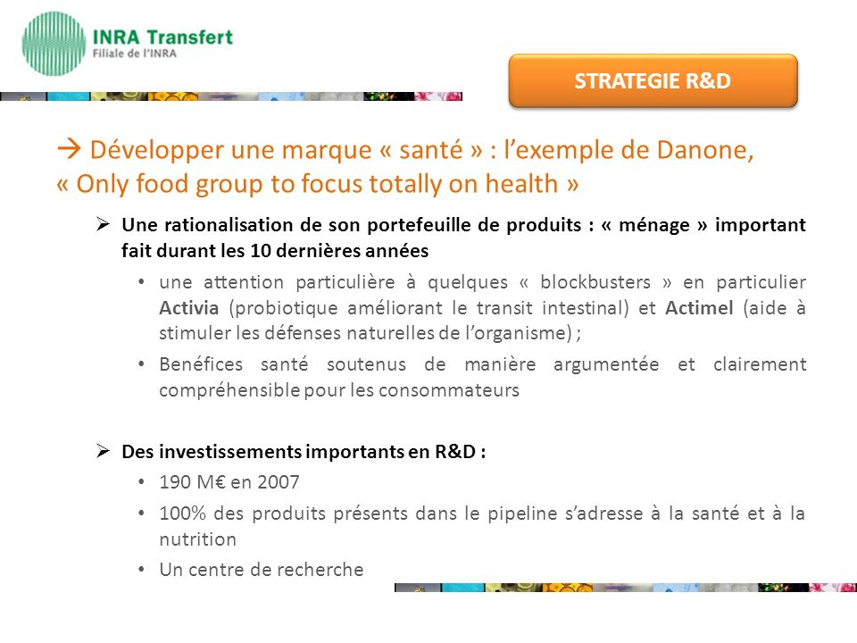 STRATEGIE R&D  Développer une marque « santé » : l'exemple de Danone, « Only food group to focus totally on health »
