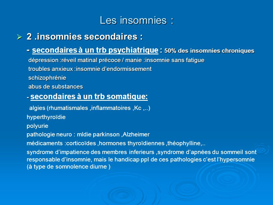 Les insomnies : 2 .insomnies secondaires :