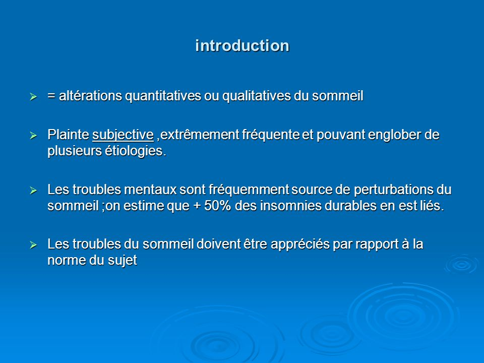 introduction = altérations quantitatives ou qualitatives du sommeil