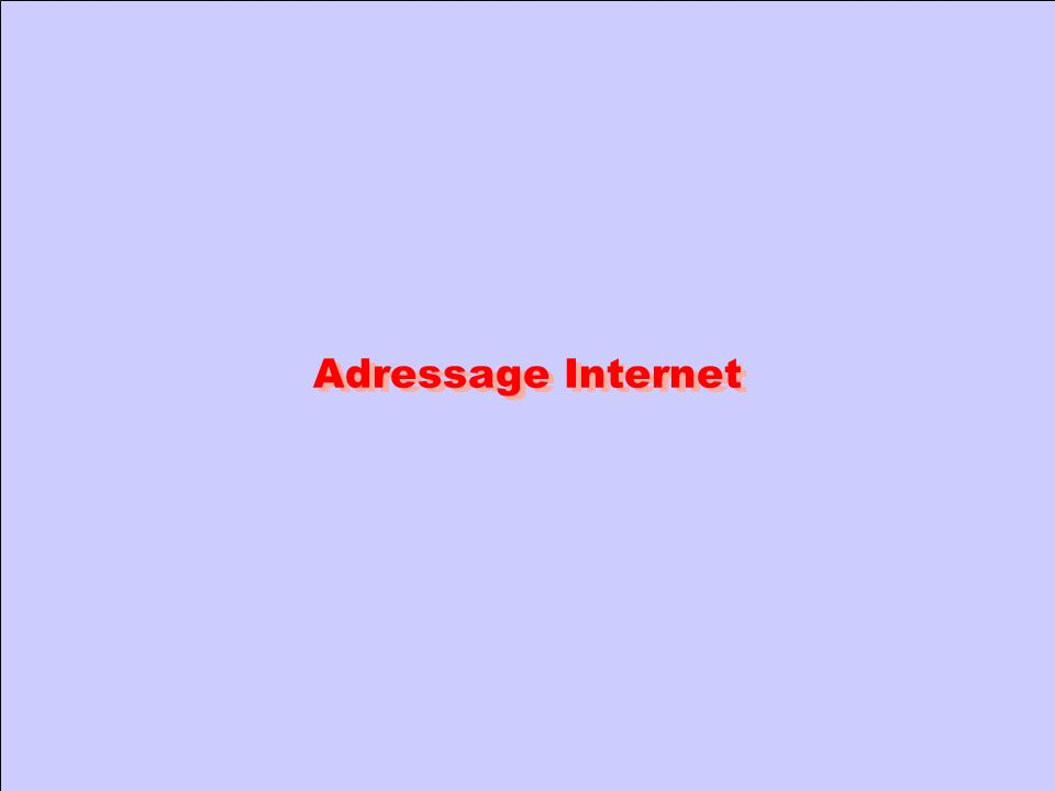 Adressage Internet
