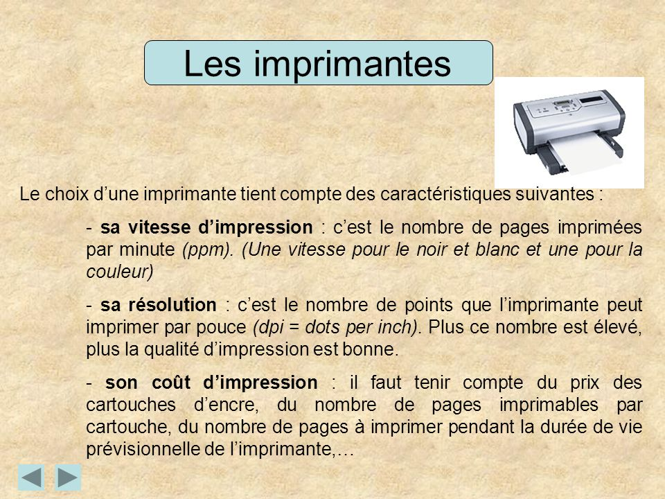 Les imprimantes Le choix d'une imprimante tient compte des caractéristiques suivantes :