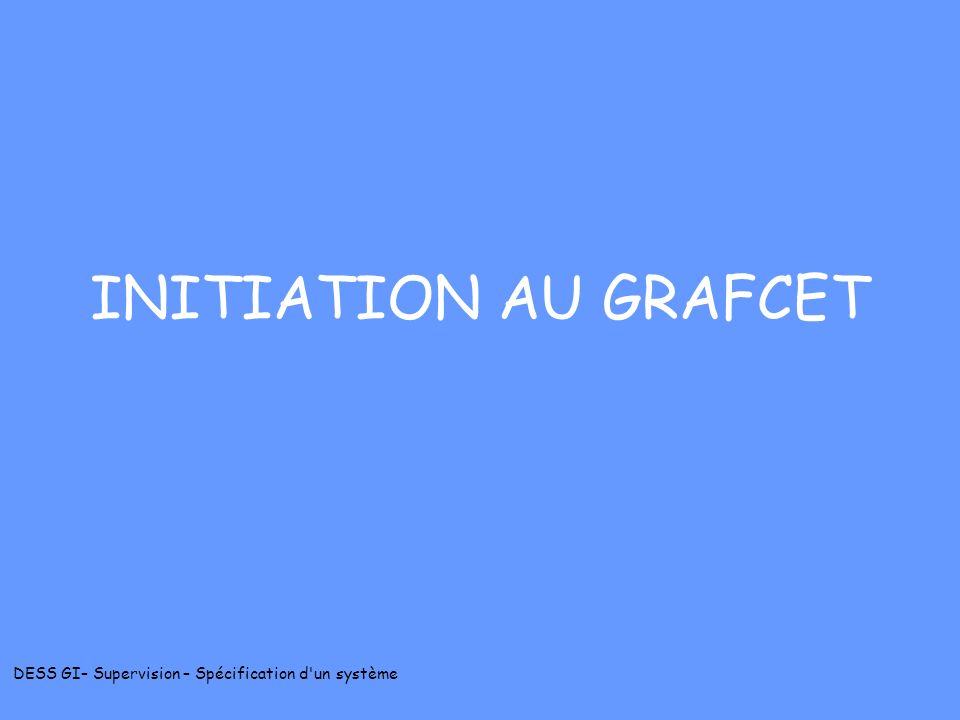 INITIATION AU GRAFCET