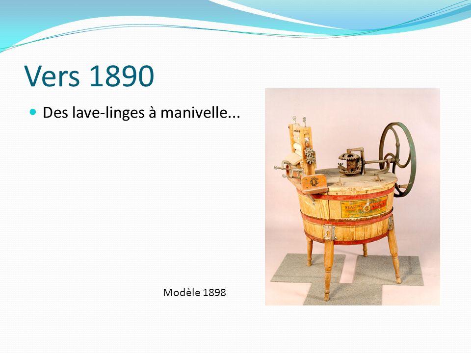 Vers 1890 Des lave-linges à manivelle... Modèle 1898