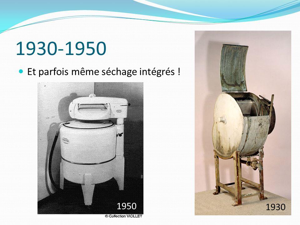 1930-1950 Et parfois même séchage intégrés ! 1930 1950