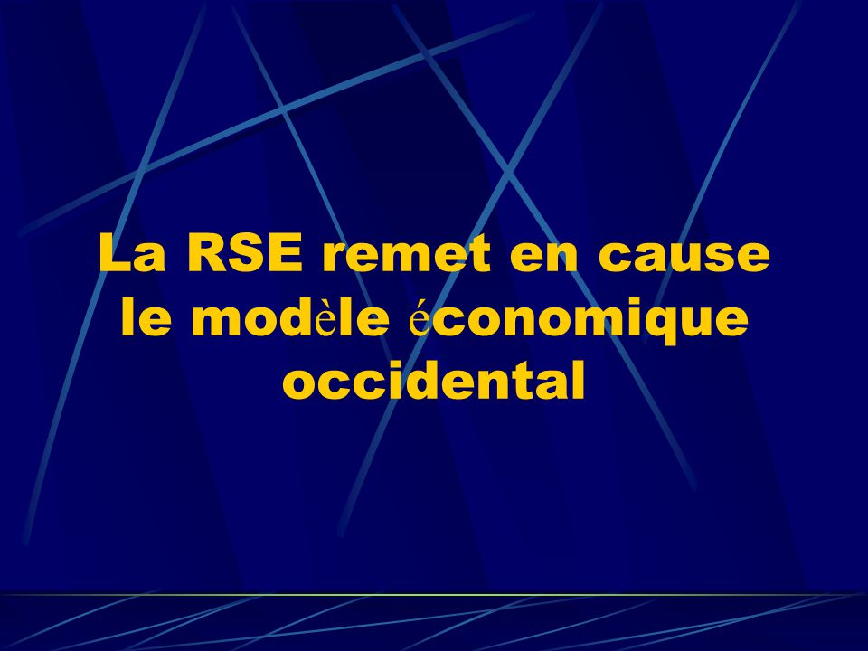 La RSE remet en cause le modèle économique occidental