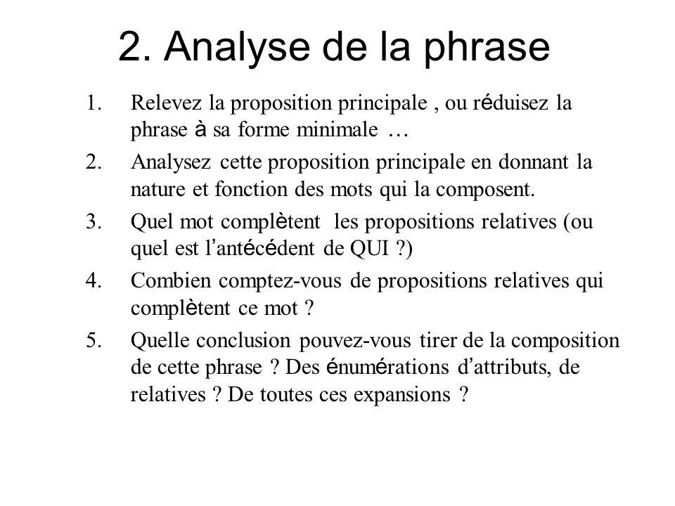 2. Analyse de la phrase Relevez la proposition principale , ou réduisez la phrase à sa forme minimale …