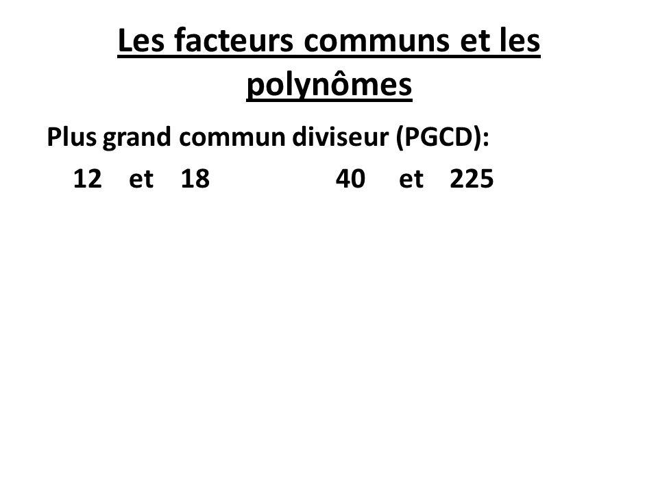 Les facteurs communs et les polynômes