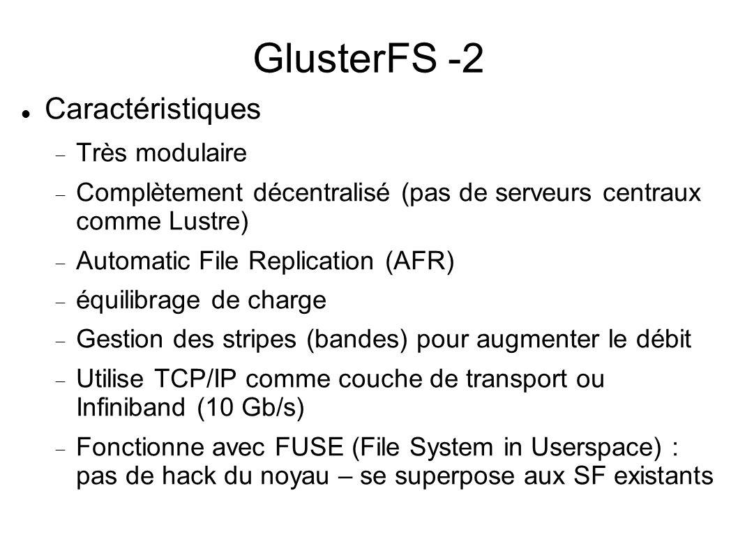 GlusterFS -2 Caractéristiques Très modulaire