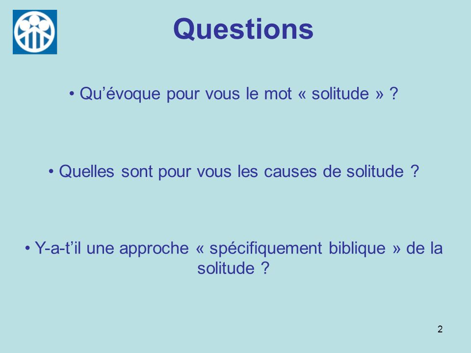 Questions Qu'évoque pour vous le mot « solitude »