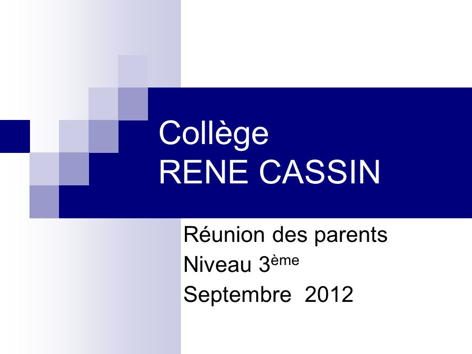 Réunion des parents Niveau 3ème Septembre 2012