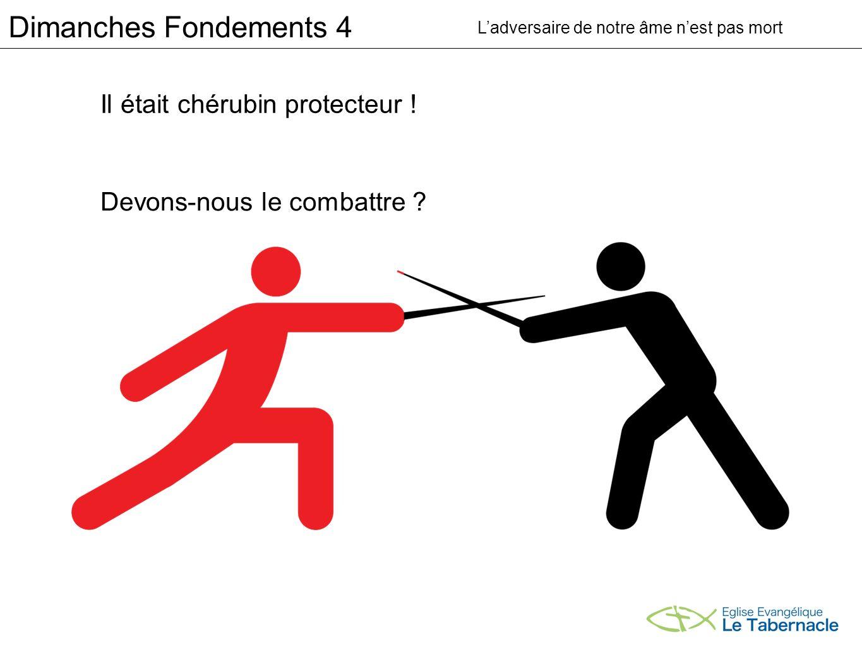 Dimanches Fondements 4 Il était chérubin protecteur !